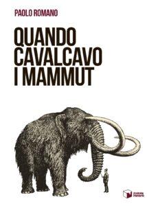 Quando cavalcavo i mammut