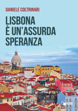 Lisbona è un'assurda speranza