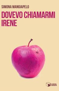 Dovevo chiamarmi Irene